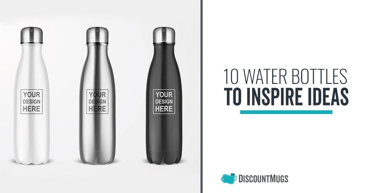 10 Custom Water Bottles to Inspire Ideas