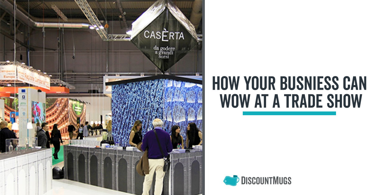 How Your Business Can Wow at a Trade Show
